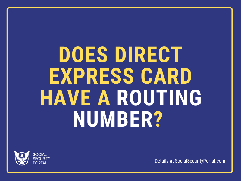 """""""Does Direct Express card have a routing number"""""""