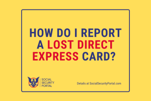 """How do I report a lost Direct Express card"""