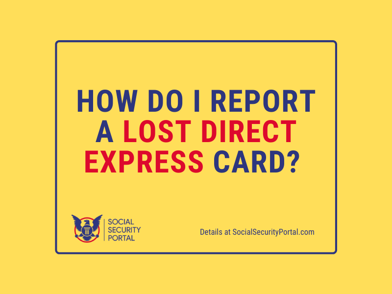 """""""How do I report a lost Direct Express card"""""""