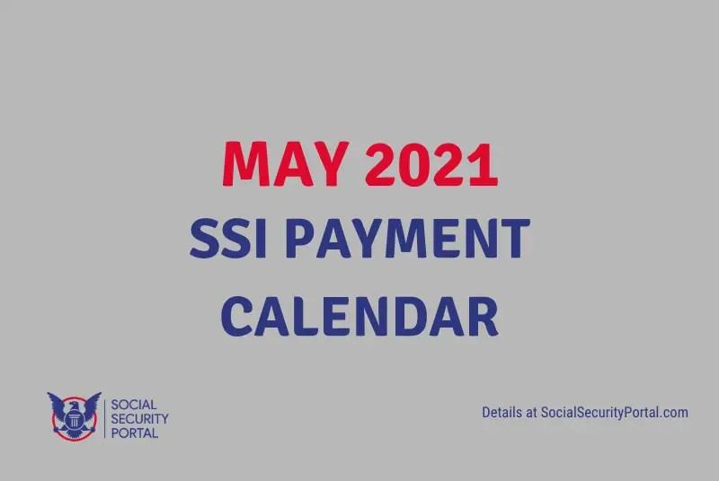 """May 2021 SSI Payment Calendar"""