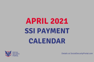 """When will SSI payments be in April 2021"""