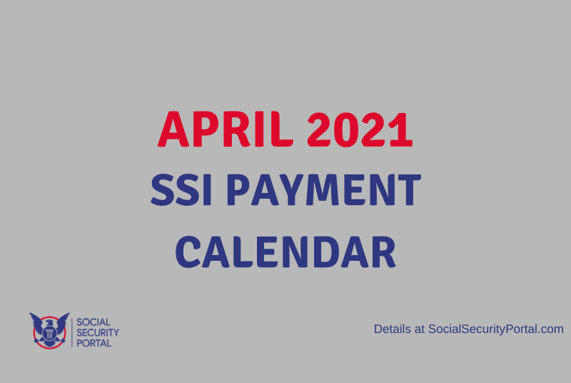 """""""When will SSI payments be in April 2021"""""""