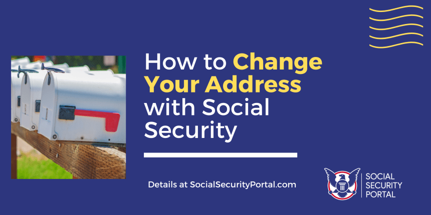 """How To Change Your Address With Social Security"""