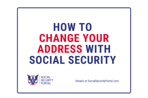"""Social Security Change of Address steps and guide"""