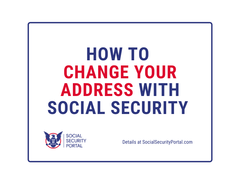 """""""Social Security Change of Address steps and guide"""""""