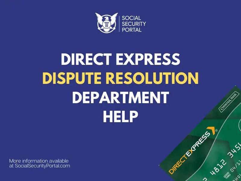 """Direct Express Dispute Resolution Department"""