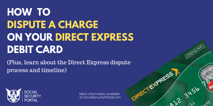 """""""How to dispute a charge on your Direct Express card"""""""