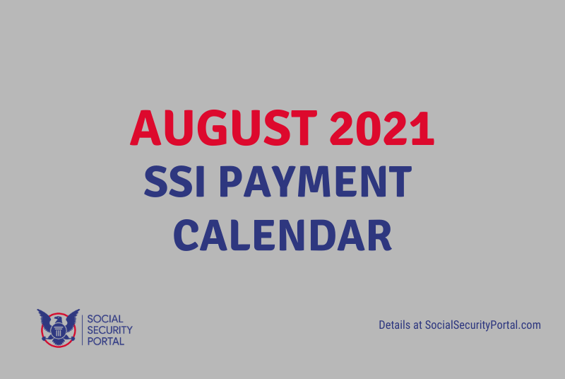 """""""When will SSI payments be in August 2021"""""""