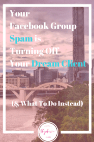 facebook-group-spam-is-turning-away-your-dream-client socialstephanie.com