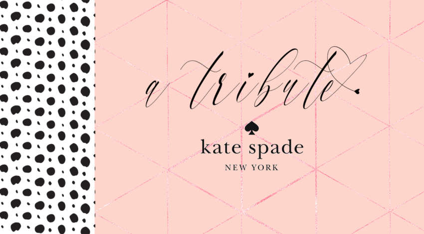 a tribute to Kate spade