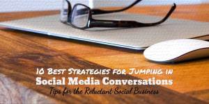 10 Best Strategies to Jump in an On-going Social Media Conversation