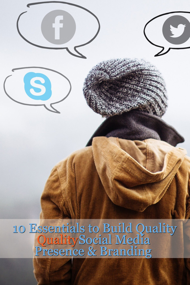 10 Tips on how to build quality social media presence and branding for business. Helpful tips for startups and small businesses.