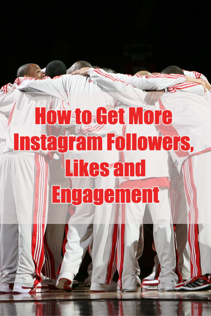 How to get More Instagram Followers, Likes, and Engagement