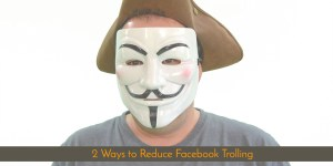 How to Reduce Facebook Page Trolling