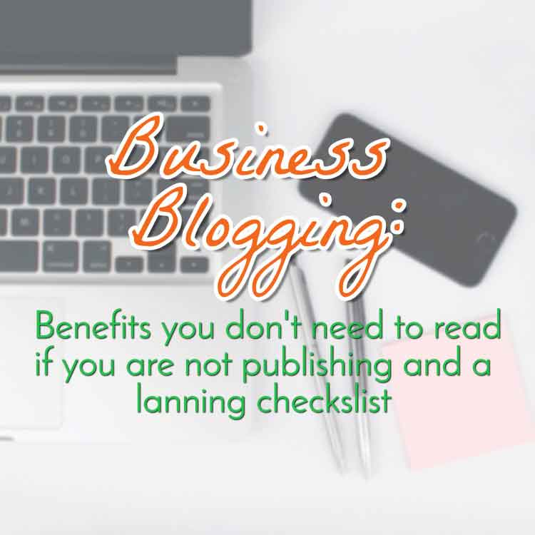 Business Blogging: Why Bother and a Planning Checklist