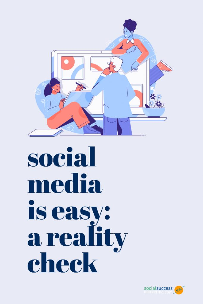 social media is easy: a reality check pin image