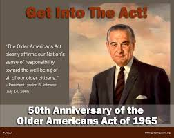 Image of President Johnson and a quote for the 50th Anniversary of the Older Americans Act of 1965