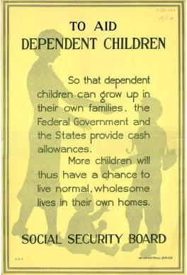 "This 1940 poster was part of trio highlighting the programs under the Social Security Act of 1935. This poster is a reminder that the Aid to Dependent Children program (aka AFDC) was an original program under Title IV of the Social Security Act, until it was repealed in 1996 as part of ""welfare reform."""