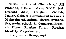"""Image of NY charities directory page """"Settlement and Church of All Nations...English, Yiddish, Italian, Chinese, Russian, and German. Maintains educational classes, gymnastics, sewing school...etc."""