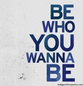 be-who-you-wanna-be