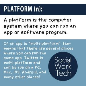 Platform: A platform is the computer system where you can run an app or software program.