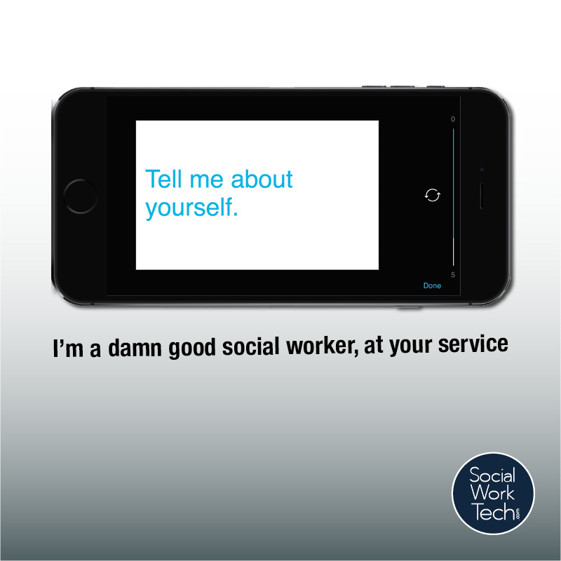 "Picture of an iPhone in landscape mode with a flashcard: ""Tell me about yourself"". Answer is below: ""I'm a damn good social worker at your service"". Social Work Tech logo included."