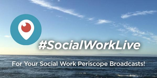 A picture of sky and social with the Periscope logo and the following text: #SocialWorkLive - For Your Social Work Periscope Broadcasts!