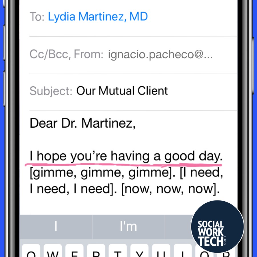 """Email Message says: """"Dear Dr. Martinez, I hope you're having a good day. [gimme, gimme, gimme]. [I need, I need, I need]. [now, now, now]."""""""