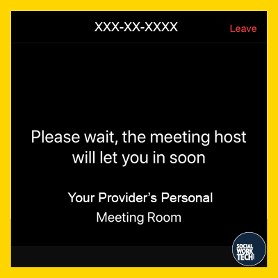 """""""Please wait, the meeting host will let you in soon. Your Provider's Personal Meeting Room"""""""