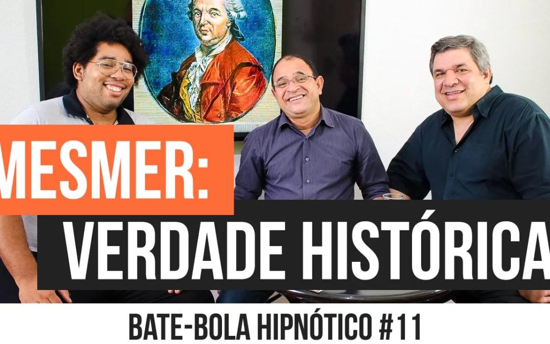 Bate-Bola Hipnótico #11 – Mesmer: Verdade Histórica