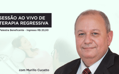 Sessão Ao Vivo de Terapia Regressiva Beneficente – Murillo Cucatto