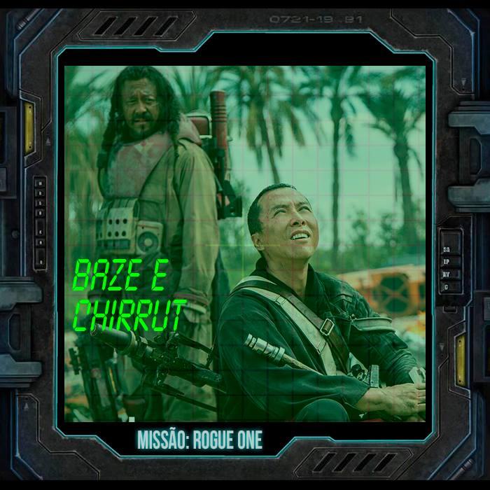 Missão: Rogue One | Conheça Chirrut e Baze, os amigos inseparáveis
