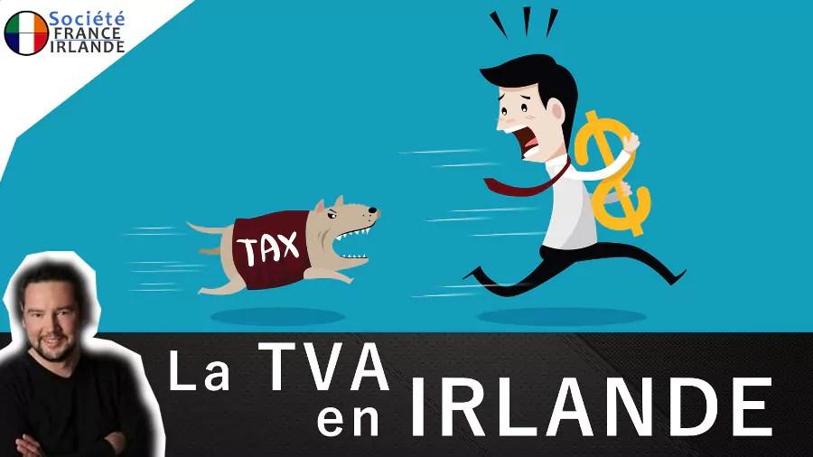 La Tva En Irlande Comment L Obtenir Societe France Irlande
