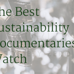 best sustainability documentaries to watch