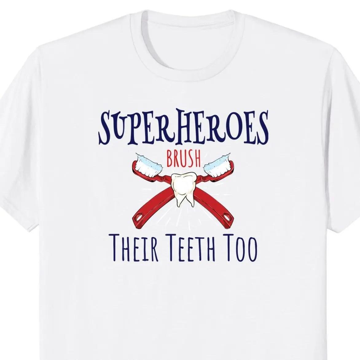 Superhero's Brush Their Teeth Too T-Shirt
