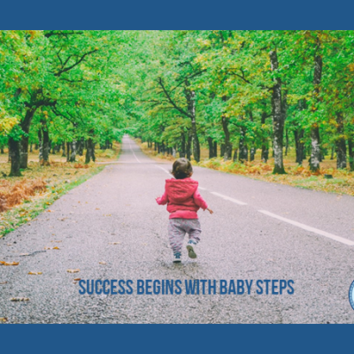 Success Begins with Baby Steps