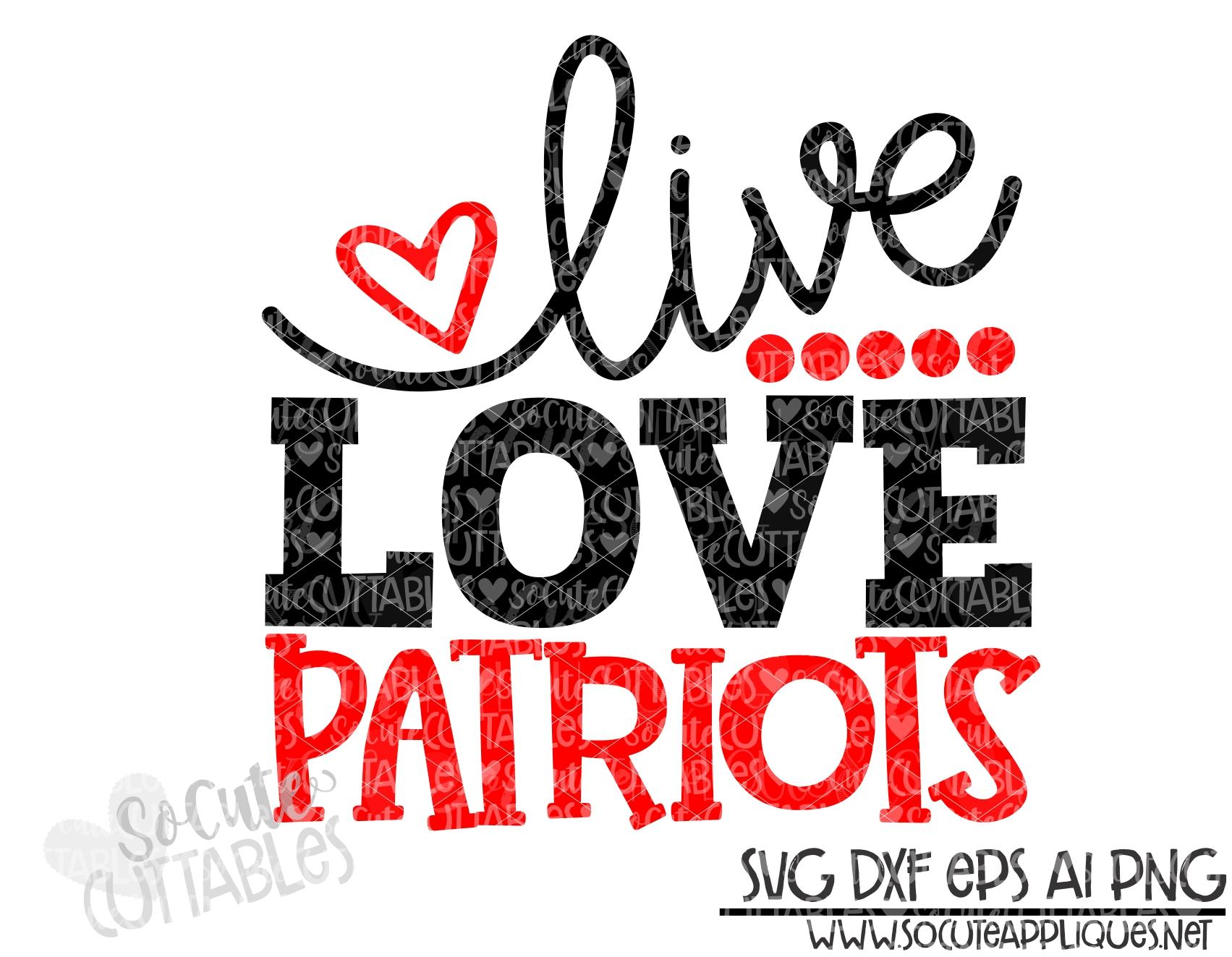 Download Live love Patriots svg scc 19 - socuteappliques.net