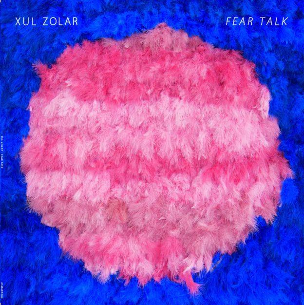 Xul Zolar - Fear Talk