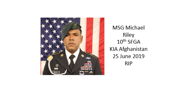 MSG Michael Riley, 10th Special Forces Group, KIA in Afghanistan on June 25, 2019.