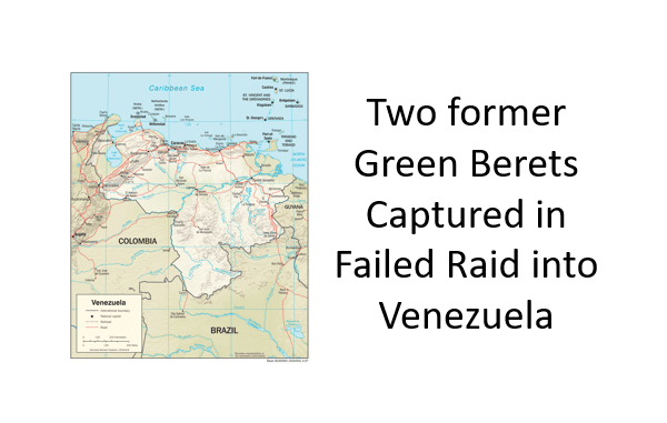 Green Berets captured in Venezuela raid