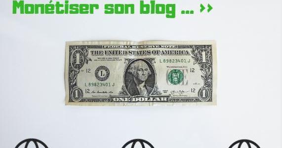 Comment monétiser son blog rapidement ?