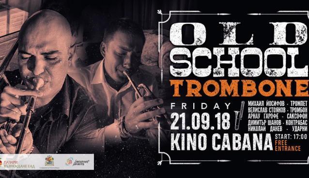 Old School Trombone | Kino Cabana | September 21