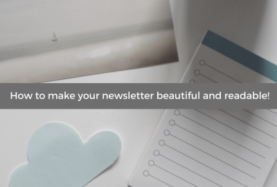 How to make your newsletter beautiful and readable!