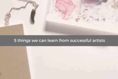 5 things we can learn from successful artists