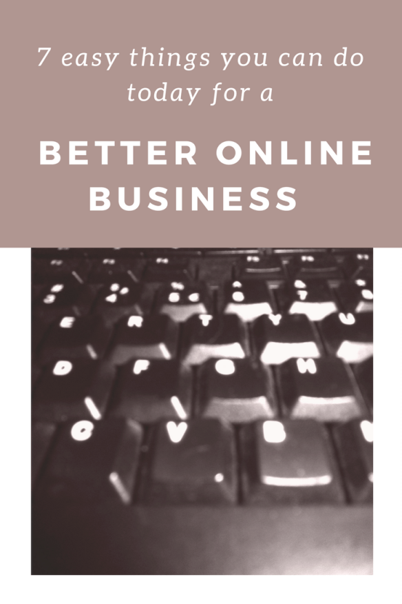 Here are some easy things you can do to work towards a better online business right now! Easy and fast habits and tools.