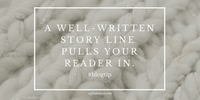 A well written Storyline pulls your readers in!