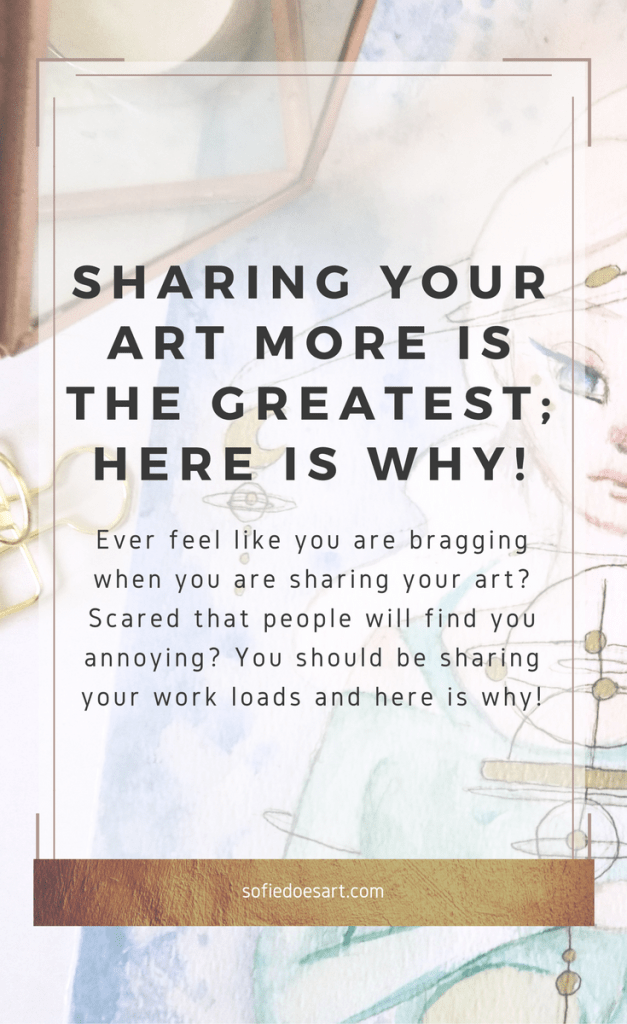 If you are an artist you should be sharing your art more! Here is why.