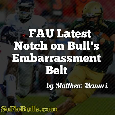 📌 FAU Latest Notch on Bull's Embarrassment Belt   by Matthew Manuri   SoFloBulls.com  