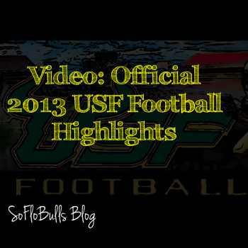 Video Official 2013 USF Football Highlights | SoFloBulls Blog