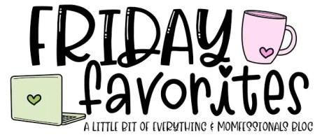 Friday Favorites 2.26.21